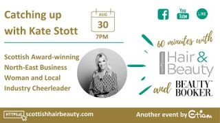60 minutes with Scottish Hair & Beauty and Beauty Booker's Kate Stott